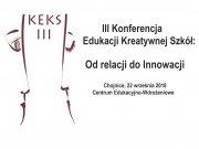 KEKS III - Trzecia edycja Konferencji Edukacji Kreatywnej Szkół