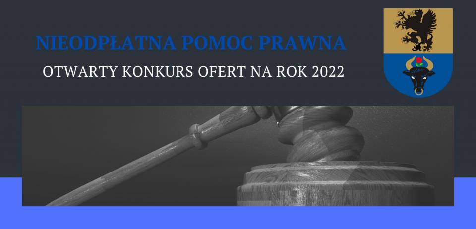 Konkurs na udzielanie nieodpłatnej pomocy prawnej, świadczenie nieodpłatnego poradnictwa obywatelskiego oraz prowadzenie edukacji prawnej w2022 r.